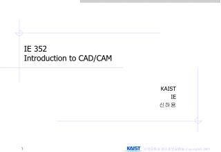 IE 352 Introduction to CAD/CAM