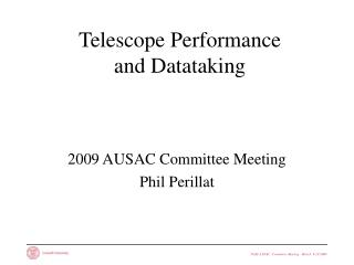 Telescope Performance and Datataking