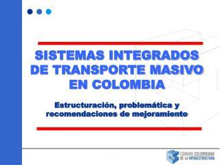 SISTEMAS INTEGRADOS DE TRANSPORTE MASIVO EN COLOMBIA