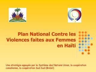 Plan National Contre les Violences faites aux Femmes  en Ha ti