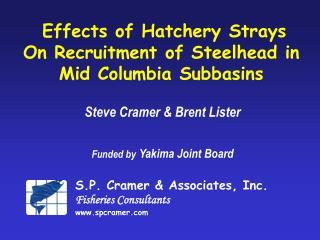 S.P. Cramer & Associates, Inc. Fisheries Consultants spcramer