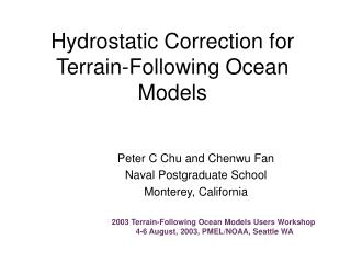 Hydrostatic Correction for Terrain-Following Ocean Models