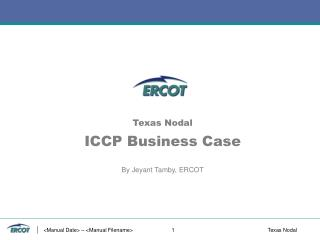 Texas Nodal ICCP Business Case By Jeyant Tamby, ERCOT