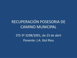 RECUPERACIÓN POSESORIA DE CAMINO MUNICIPAL