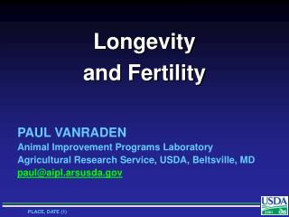 Longevity and Fertility