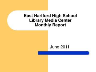 East Hartford High School  Library Media Center  Monthly Report