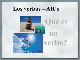 Los verbos --AR's