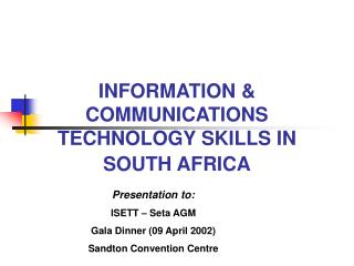 INFORMATION & COMMUNICATIONS TECHNOLOGY SKILLS IN  SOUTH AFRICA