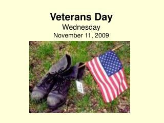 Veterans Day Wednesday November 11, 2009
