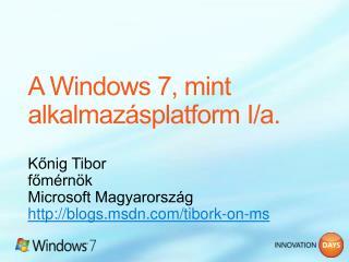 A Windows 7, mint alkalmaz splatform I