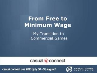 From Free to  Minimum Wage