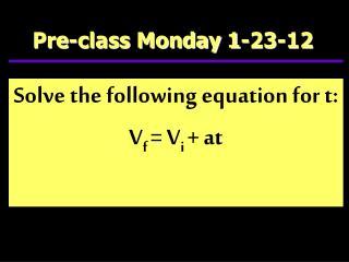 Pre-class Monday 1-23-12