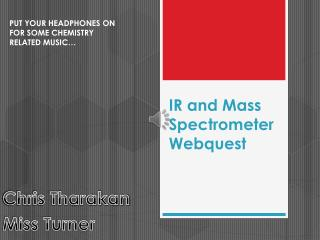 IR and Mass Spectrometer Webquest