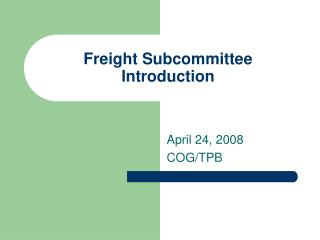 Freight Subcommittee Introduction