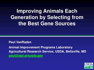 Improving Animals Each Generation by Selecting from the Best Gene Sources