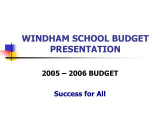 WINDHAM SCHOOL BUDGET PRESENTATION