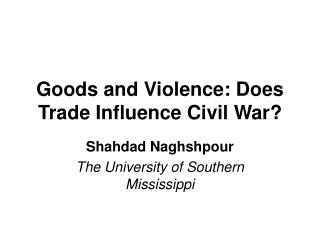 Goods and Violence: Does Trade Influence Civil War?