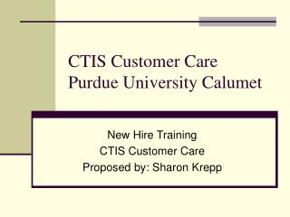 CTIS Customer Care Purdue University Calumet