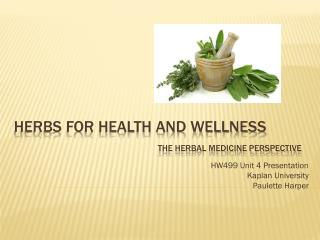 Herbs for health and wellness The Herbal Medicine Perspective