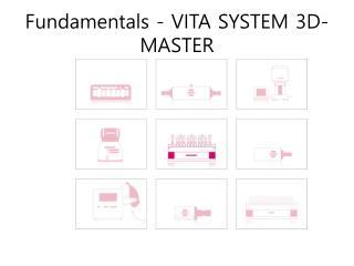 Fundamentals - VITA SYSTEM 3D-MASTER