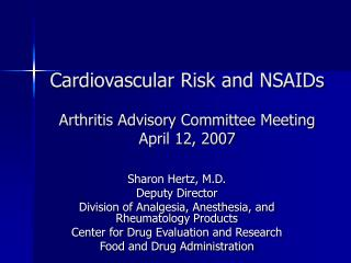 Cardiovascular Risk and NSAIDs Arthritis Advisory Committee Meeting April 12, 2007