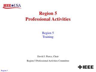 Region 5 Professional Activities