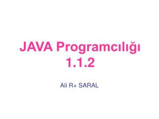 JAVA Programcılığı 1.1.2