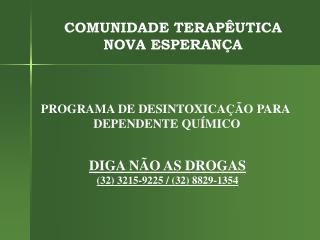COMUNIDADE TERAPÊUTICA NOVA ESPERANÇA
