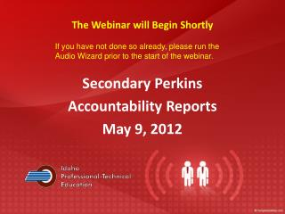 Secondary Perkins  Accountability Reports May 9, 2012