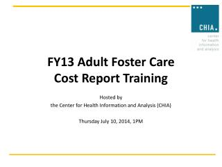 FY13 Adult Foster Care  Cost Report Training