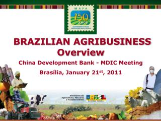 BRAZILIAN AGRIBUSINESS Overview China Development Bank - MDIC Meeting