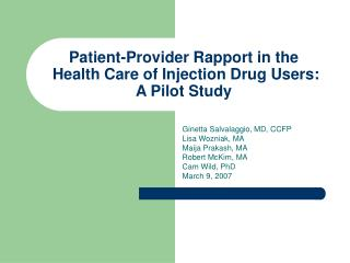 Patient-Provider Rapport in the  Health Care of Injection Drug Users:  A Pilot Study