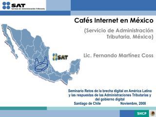 Cafés Internet en México (Servicio de Administración Tributaria, México)