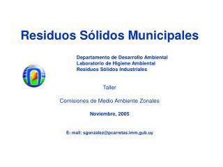 Residuos S lidos Municipales     Departamento de Desarrollo Ambiental    Laboratorio de Higiene Ambiental    Residuos S