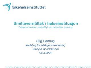 Smitteverntiltak i helseinstitusjon Organisering (inkl. pasientflyt ved mistanke), isolering.