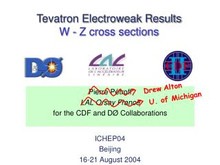 Tevatron Electroweak Results W - Z cross sections