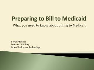 Preparing to Bill to Medicaid
