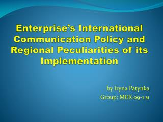 Enterprise's International Communication Policy and Regional Peculiarities of its Implementation