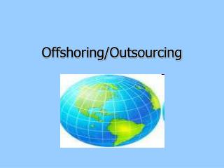 Offshoring/Outsourcing