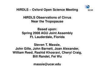 HIRDLS – Oxford Open Science Meeting HIRDLS Observations of Cirrus Near the Tropopause Based upon: