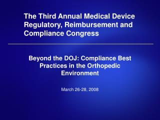 The Third Annual Medical Device Regulatory, Reimbursement and Compliance Congress