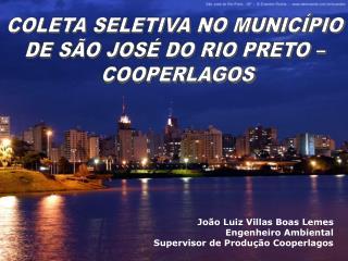 COLETA SELETIVA NO MUNICÍPIO  DE SÃO JOSÉ DO RIO PRETO –  COOPERLAGOS