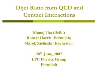 Dijet Ratio from QCD and Contact Interactions