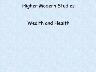 Higher Modern Studies Wealth and Health