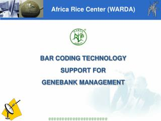 BAR CODING TECHNOLOGY SUPPORT FOR GENEBANK MANAGEMENT
