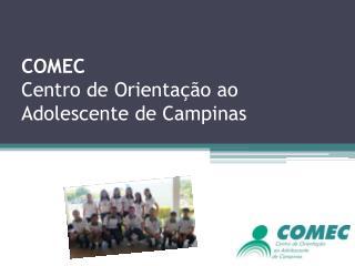 COMEC  Centro de Orientação ao Adolescente de Campinas