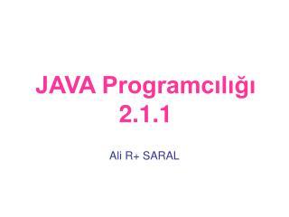 JAVA Programcılığı 2.1.1