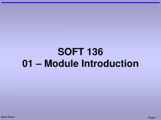 SOFT 136 01 � Module Introduction