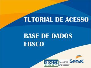 TUTORIAL DE ACESSO BASE DE DADOS EBSCO
