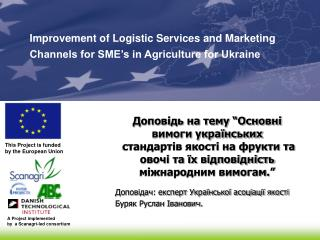 A Project implemented  by  a Scanagri-led consortium